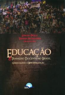 Educação e Trabalho Docente no Brasil – Gerencialismo e Mercantilização