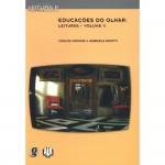 Educações do Olhar: Leituras – Vol. II
