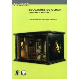 Educações do Olhar: Leituras – Vol I