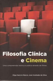 Filosofia Clínica e Cinema – uma compreensão teórica e prática através de filmes