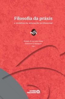 Filosofia da práxis e didática da educação profissional