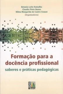 Formação para a docência profissional: saberes e práticas pedagógicas