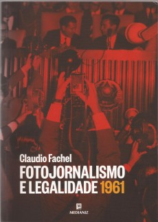 Fotojornalismo e Legalidade 1961
