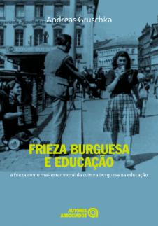 Frieza Burguesa e Educação: a frieza como mal-estar moral da cultura burguesa na educação