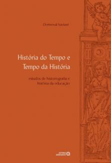 História do tempo e tempo da história: estudos de historiografia e história da educação