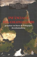 Infâncias e Pós-Colonialismo – pesquisas em busca de Pedagogias descolonizadoras