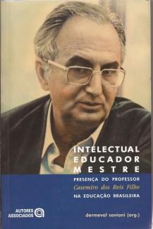 Intelectual, Educador, Mestre – Presença do Prof. Casemiro dos Reis Filho na educação brasileira