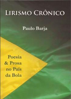 Lirismo Crônico – Poesia & Prosa no País da Bola