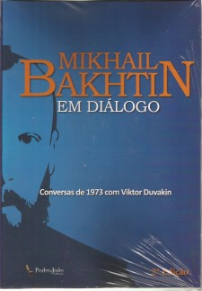 Mikhail Bakhtin em diálogo – Conversas de 1973 com Viktor Duvakin