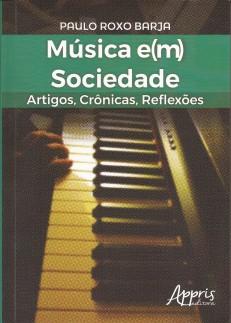 Música e(m) Sociedade – Artigos, Crônicas, Reflexões
