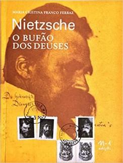 Nietzsche – O bufão dos deuses