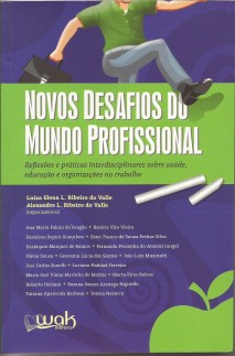 Novos desafios do mundo profissional – reflexões e práticas interdisciplinares sobre saúde, educação e organização no trabalho