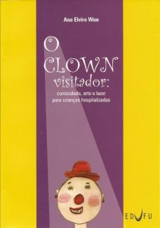 O Clown visitador: comicidade, arte e lazer para crianças hospitalizadas