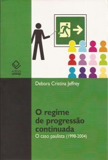O regime de progressão continuada: o caso paulista (1998 – 2004)