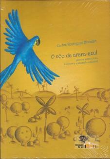 O vôo da arara-azul – escritos sobre a vida, a cultura e a educação ambiental