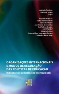 Organizações internacionais e modos de regulação das políticas de educação: indicadores e comparações internacionais