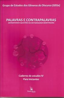Palavras e Contrapalavras – enfrentando questões da metodologia Bakhtiniana – Caderno de estudos IV