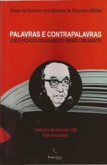 Palavras e Contrapalavras – Lendo pedaços singulares do mundo com Bakhtin – Caderno de Estudos VIII