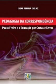 Pedagogia da correspondência: Paulo Freire e a educação por cartas e livros