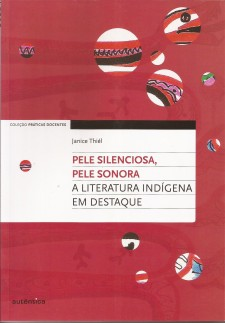Pele silenciosa, pele sonora – a literatura indígena em destaque