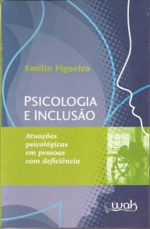 Psicologia e Inclusão- Atuações psicológicas em pessoas com deficiência