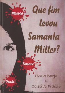 Que fim levou Samanta Miller?
