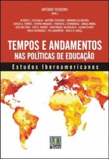 Tempos e andamentos nas políticas de educação: estudos iberoamericanos