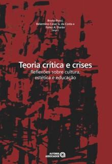 Teoria crítica e crises: reflexões sobre cultura, estética e educação