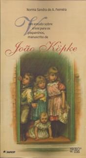 Um estudo sobre versos para os pequeninos, manuscrito de João Köpke