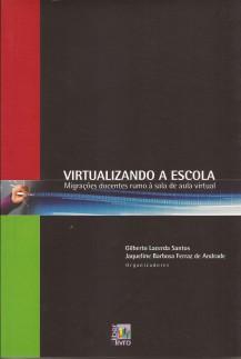Virtualizando a escola – migrações docentes rumo à sala de aula virtual.